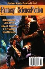 Fantasy & Science Fiction, June 2006 - Gordon Van Gelder, Gardner Dozois, Laird Barron, Albert E. Cowdrey, C.S. Friedman, John Morressy