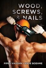 Wood, Screws, & Nails - Piper Vaughn, Kade Boehme