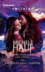 Vacation with a Vampire: StayVivi and the VampireIsland Vacation - Michele Hauf, Kendra Leigh Castle, Lisa Childs