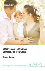 Gold Coast Angels: Bundle of Trouble (Mills & Boon Medical) (Gold Coast Angels - Book 3) - Fiona Lowe