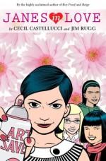 Janes in Love - Cecil Castellucci, Jim Rugg