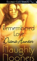 Remembered Love (Naughty Nooners) - Diana Hunter