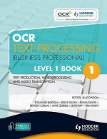 Ocr Text Processing (Business Professional): Level 1, Bk. 1: Text Production, Word Processing And Audio Transcription - Jill Downson, Beverley Loram, Jean Ray, Pam Smith, Jane Quibell, Lesley Dakin, Sylvia Elkins