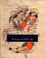 Pen and Parchment: Drawing in the Middle Ages - Melanie Holcomb, Barbara Drake Boehm, Lawrence Nees, Faith Wallis, Elizabeth Williams, Nancy Wu, Lisa Bessette, Evelyn M. Cohen, Kathryn Gerry, Ludovico V. Geymonat, Aden Kumler, Wendy A. Stein, Karl Whittington
