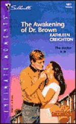 Awakening of Dr. Brown - Kathleen Creighton