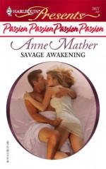 Savage Awakening - Anne Mather