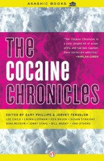 The Cocaine Chronicles (Akashic Drug Chronicles) - Gary Phillips, Jervey Tervalon