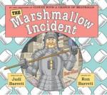 The Marshmallow Incident - Judi Barrett, Ron Barrett