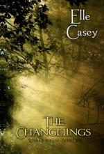The Changelings - Elle Casey