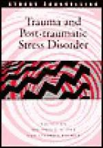 Trauma and Post-Traumatic Stress - Gini Graham Scott, Gini Scott, Stephen Palmer