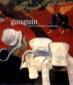 Gauguin and the Origins of Symbolism - Richard Shiff, Guillermo Solana, Guy Cogeval, Mary Dolores Jiménez-Blanco Blanco