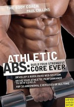 Athletic Abs: Build Your Strongest Core Ever with Australia's Body Coach - Paul Collins