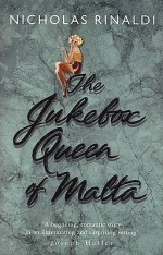 The Jukebox Queen Of Malta - Nicholas Rinaldi