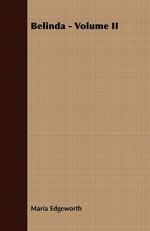 Belinda - Volume II - Maria Edgeworth