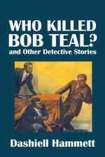 Who Killed Bob Teal? and Other Detective Stories by Dashiell Hammett (Civitas Library Classics) - Dashiell Hammett