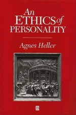 An Ethics of Personality - Ágnes Heller