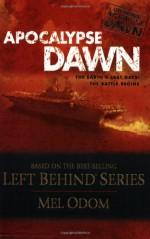 Apocalypse Dawn: The Earth's Last Days: The Battle Begins - Mel Odom