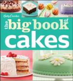Betty Crocker The Big Book of Cakes - Betty Crocker