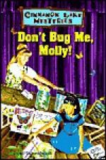 Don't Bug Me, Molly! - Dandi McKall, Dandi Daley Mackall