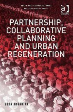 Partnership, Collaborative Planning and Urban Regeneration - John McCarthy, Greg Lloyd