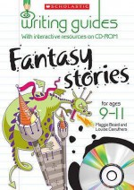 Fantasy Stories For Ages 9 11 (Writing Guides Book & Cd Rom) - Louise Carruthers, Mike Phillips, Maggie Beard, Beard Maggie