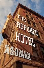 The Refugee Hotel - Carmen Aguirre