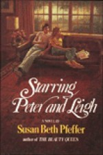 Starring Peter and Leigh - Susan Beth Pfeffer