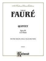 Quintet in D Minor, Op. 89 - Gabriel Faur', Gabriel Faure