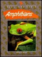 Amphibians (Our Living World) - Edward R. Ricciuti, Pedro Julio Gonzalez