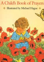 A Child's Book of Prayers - Michael Hague