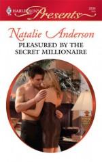 Pleasured by the Secret Millionaire - Natalie Anderson