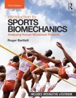 Introduction to Sports Biomechanics: Analysing Human Movement Patterns - Roger Bartlett