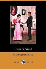 Lover or Friend (Dodo Press) - Rosa Nouchette Carey