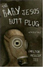 The Baby Jesus Butt Plug - Carlton Mellick III