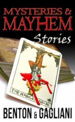 Mysteries & Mayhem - David Benton, W.D. Gagliani