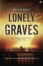 Lonely Graves (Posthumus Trilogy, #1) - Britta Bolt