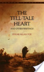 The Tell-Tale Heart and Other Writings - Edgar Allan Poe