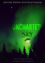 Uncharted Sky: A Lesbian YA Short Story Collection (Project Unicorn) - Jennifer Diemer, Sarah Diemer