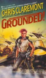 Grounded! - Chris Claremont