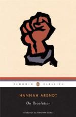 On Revolution - Hannah Arendt, Jonathan Schell