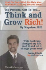 My Personal Gift to You... Think & Grow Rich by Napoleon Hill: This Book Has Changed My Life, Read It and Let It Change Yours Too! - Armand Morin, Napoleon Hill