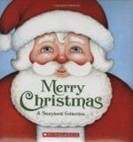 Merry Christmas: A Storybook Collection - Scholastic Inc., Scholastic Inc.