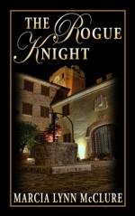 The Rogue Knight - Marcia Lynn McClure