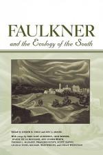 Faulkner and the Ecology of the South - Joseph R. Urgo, Ann J. Abadie