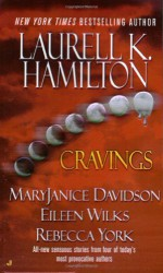 Cravings - Laurell K. Hamilton, MaryJanice Davidson, Eileen Wilks, Rebecca York
