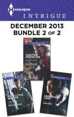 Harlequin Intrigue December 2013 - Bundle 2 of 2: Yuletide ProtectorDirty Little SecretsUndercover Twin - Julie Miller, Mallory Kane, Lena Diaz