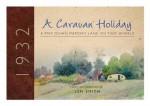 A Caravan Holiday in 1932 - Len Smith