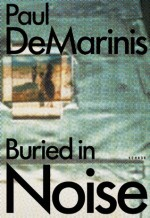 Buried in Noise - Ingrid Beirer, Carsten Seiffarth, Sabine Himmelsbach, Paul DeMarinis