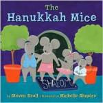 The Hanukkah Mice - Steven Kroll, Michelle Shapiro