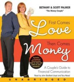 First Comes Love, Then Comes Money - Bethany Palmer, Scott Palmer, John Bedford Lloyd, Tory Wood